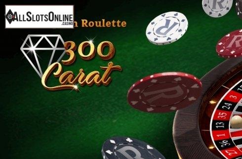 300 Carat Roulette