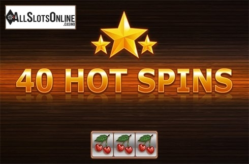 40 Hot Spins