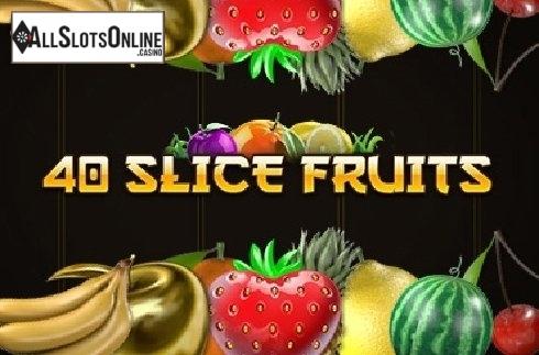 40 Slice Fruits