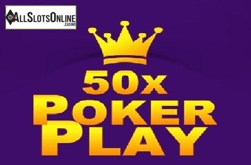 50x Poker Play Poker