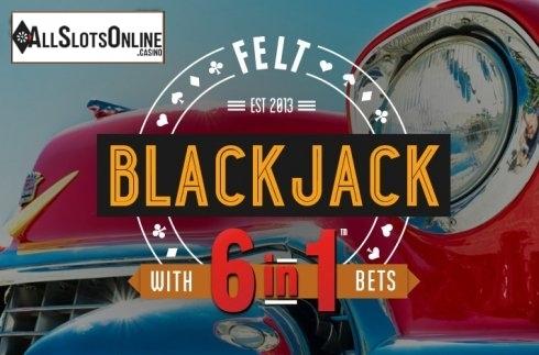6 in 1 Blackjack (Felt Gaming)