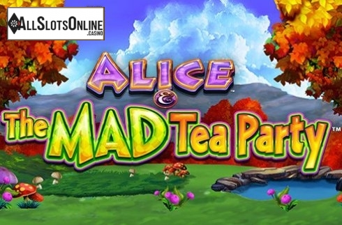 Alice & The Mad Tea Party