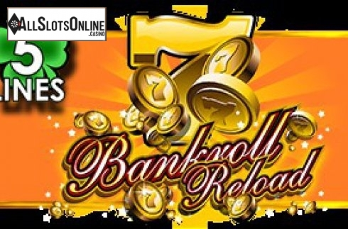Bankroll Reload 5 Lines