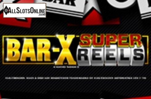 Bar-X Super Reels