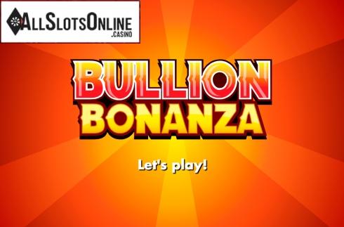 Bullion Bonanza