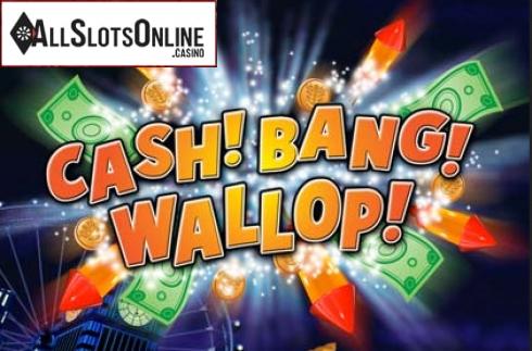 Cash! Bang! Wallop!