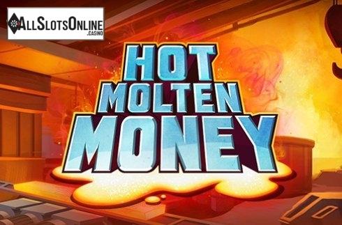 Hot Molten Money