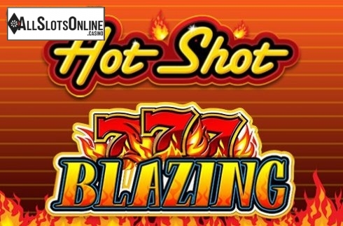 Hot Shot Blazing 7s