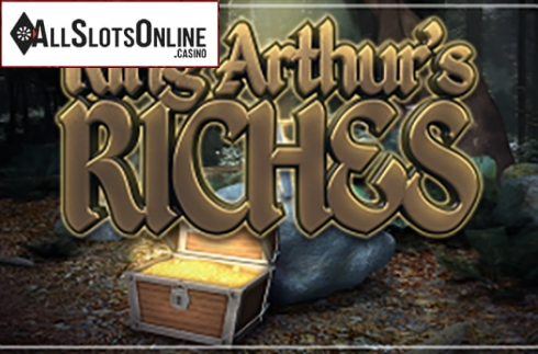 King Arthurs Riches
