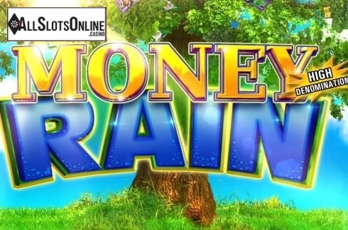 Money Rain High Denom