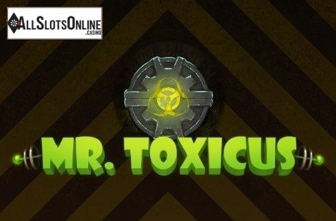 Mr. Toxicus