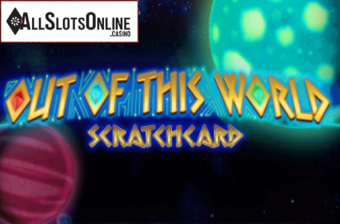 Out Of This World Scratchcard