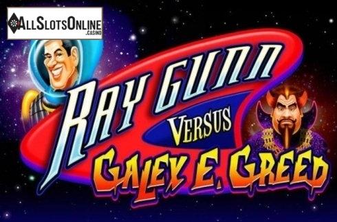 Ray Gunn Versus Galey E. Greed