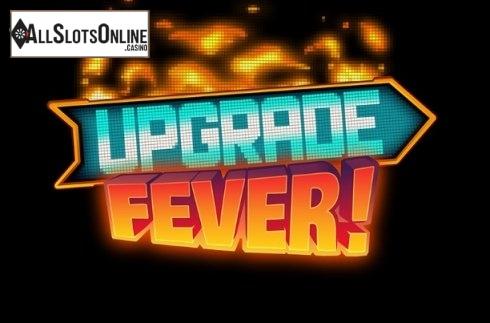 Upgrade Fever