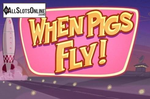 When Pigs Fly (Netent)